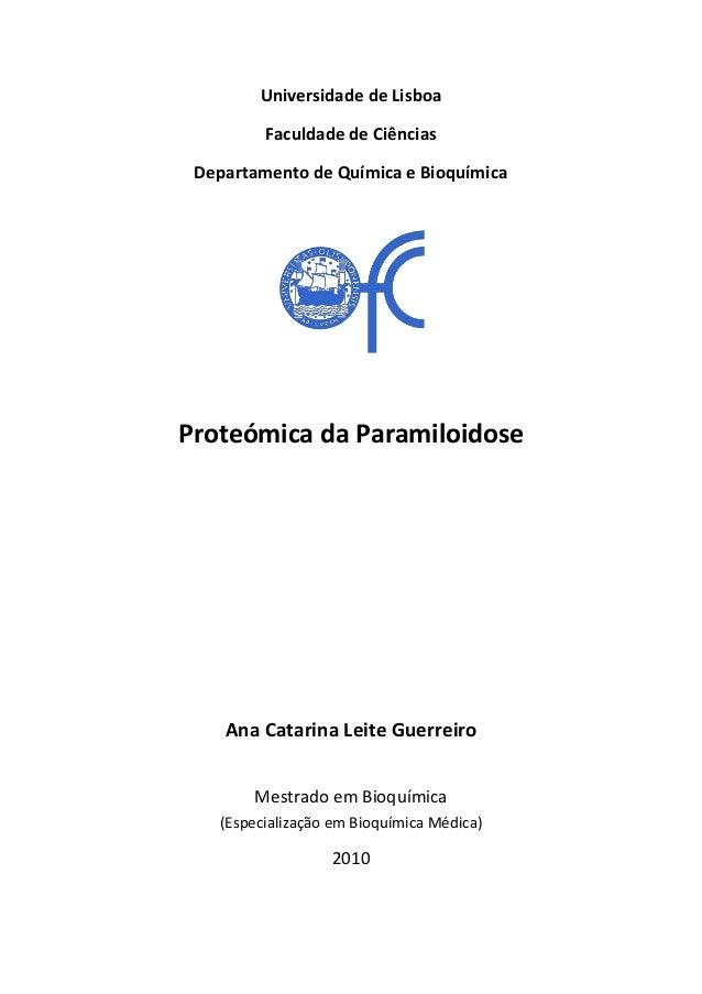 Universidade de Lisboa Faculdade de Ciências Departamento de Química e Bioquímica Proteómica da Paramiloidose Ana Catarina...
