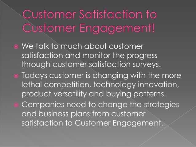 Customer is the Queen - A shift from Satisfaction to Engagement