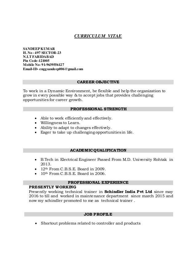 CURRICULUM VITAE SANDEEP KUMAR H. No - 497 SECTOR-23 N.I.T FARIDABAD Pin Code-121005 Mobile No- 91-9639556127 Email-ID- en...