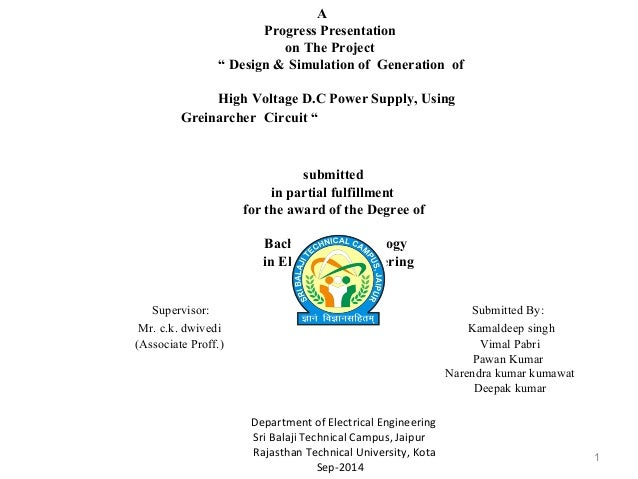 """1 A Progress Presentation on The Project """" Design & Simulation of Generation of High Voltage D.C Power Supply, Using Grein..."""