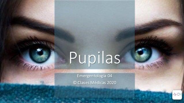 Pupilas Emergentología 04 © Clases Médicas 2020