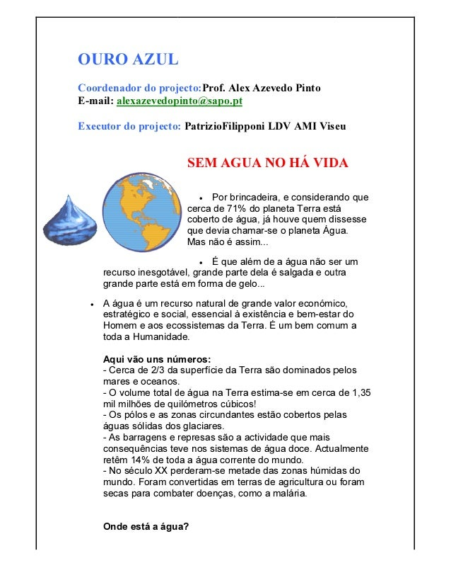 OURO AZUL Coordenador do projecto: E-mail: alexazevedopinto@sapo.pt Executor do projecto: recurso inesgotável, grande part...