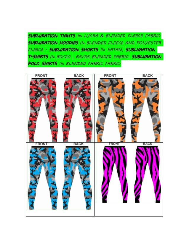SUBLIMATION TIGHTS IN LYCRA & BLENDED FLEECE FABRIC. SUBLIMATION HOODIES IN BLENDED FLEECE AND POLYESTER FLEECE . SUBLIMAT...