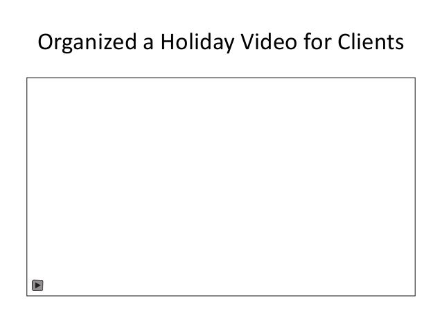 Organized a Holiday Video for Clients