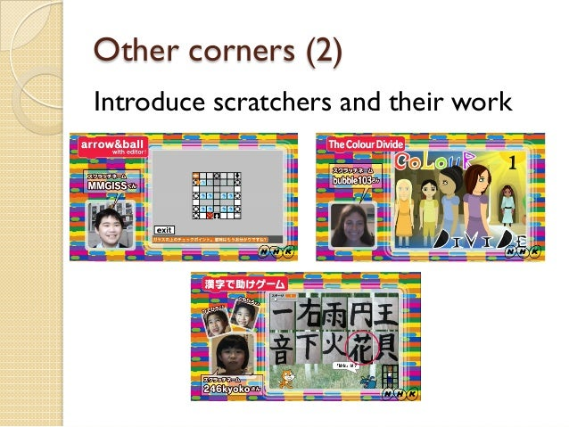 Other corners (2) Introduce scratchers and their work