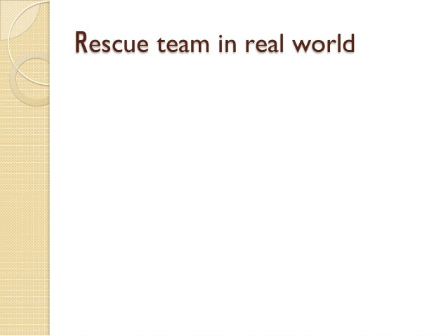 Rescue team in real world