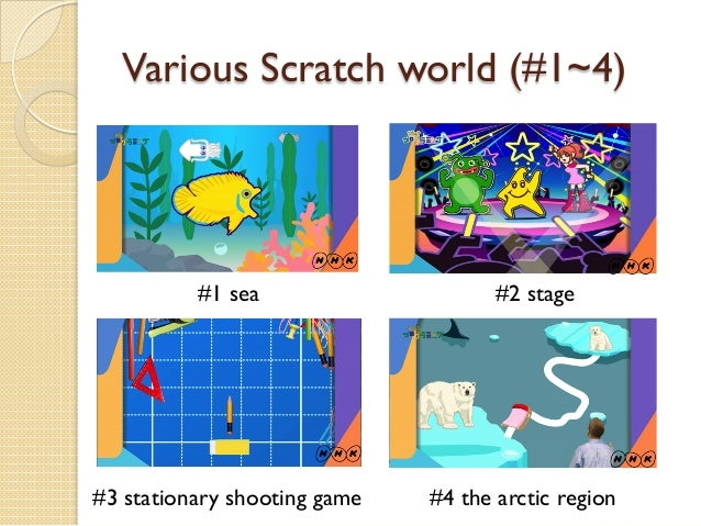 Various Scratch world (#1~4) #1 sea #2 stage #3 stationary shooting game #4 the arctic region