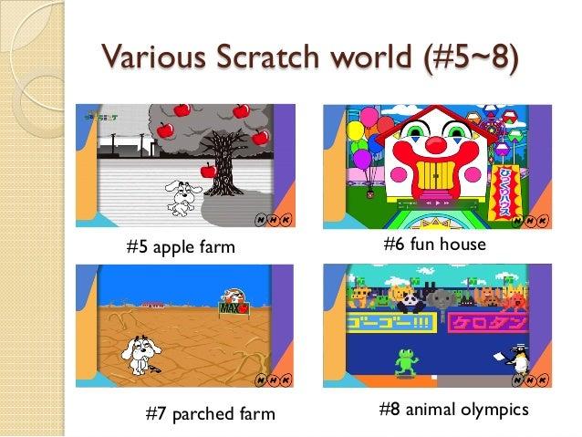 Various Scratch world (#5~8) #5 apple farm #6 fun house #7 parched farm #8 animal olympics