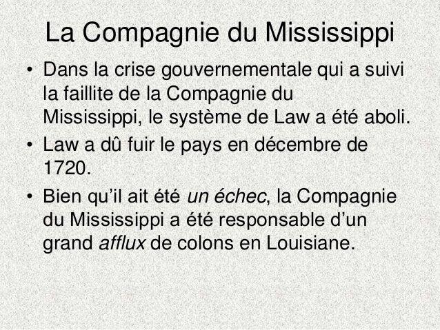 La Compagnie du Mississippi• Dans la crise gouvernementale qui a suivila faillite de la Compagnie duMississippi, le systèm...