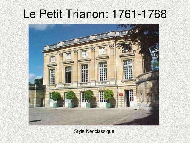 Le Petit Trianon: 1761-1768Style Néoclassique