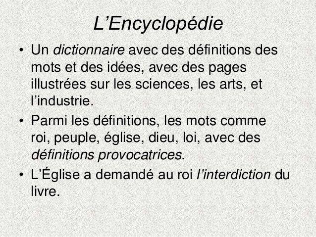 L'Encyclopédie• Un dictionnaire avec des définitions desmots et des idées, avec des pagesillustrées sur les sciences, les ...
