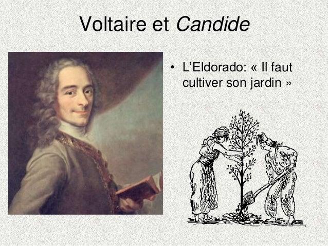 Voltaire et Candide• L'Eldorado: « Il fautcultiver son jardin »