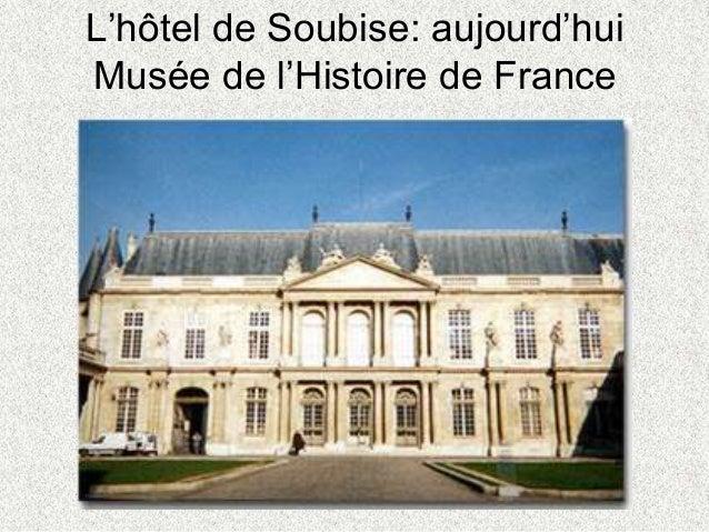 L'hôtel de Soubise: aujourd'huiMusée de l'Histoire de France