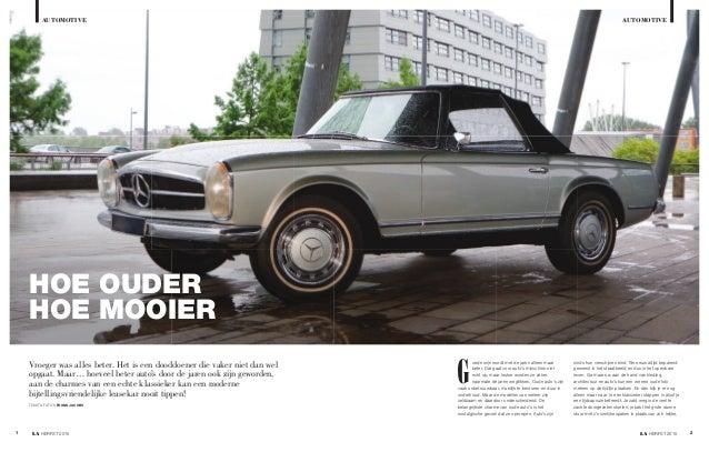 automotiveautomotive TEKST & FOTO'S FRANK JACOBS hoE oUdER hoE MooiER Vroeger was alles beter. Het is een dooddoener die v...