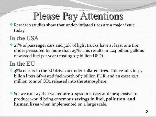 Please Pay AttentionsPlease Pay Attentions  Research studies show that under-inflated tires are a major issue today. In t...