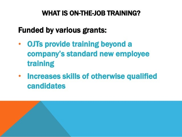 on the job training orientation and Orientation training, which is held at the corporate headquarters as is the case with many manufacturing organizations, this organization has placed an emphasis on the importance of quality in product and service offerings.