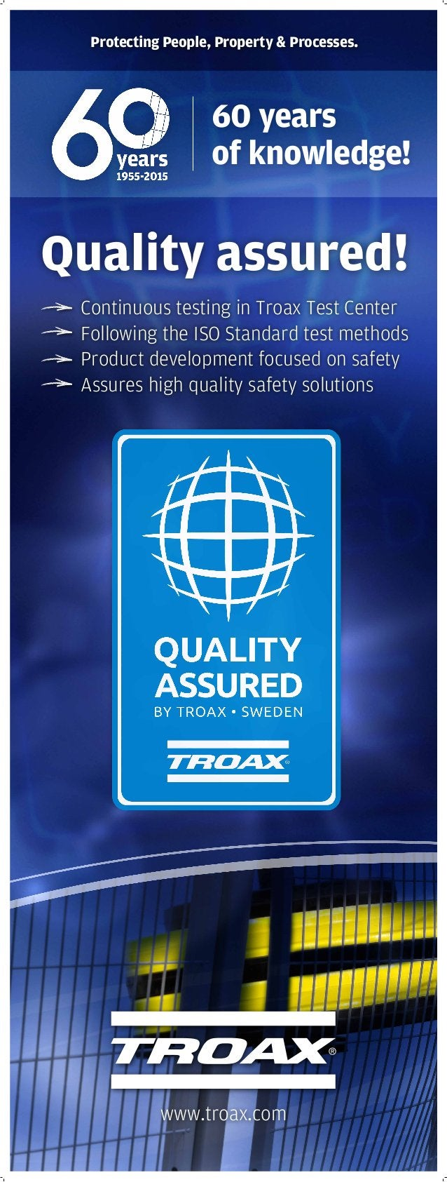 www.troax.com 60 years of knowledge! Protecting People, Property & Processes. Quality assured! Continuous testing in Troax...