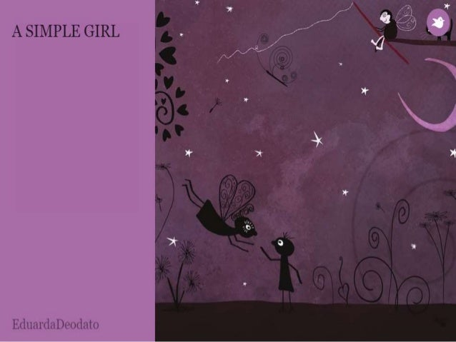 Once upon a time,  there was a humble  and simple girl with  big dreams...