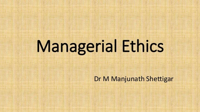 four views of managerial ethics Ethics is a branch of philosophy that what follows is a very brief description of four classes of ethical theories (see garrett, baillie, & garrett, 2001): 1.