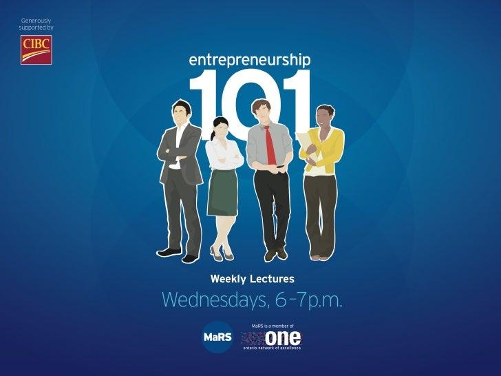 Entrepreneurship 101!!Presented by Dr. Tony Redpath, VicePresident, Partner Programs and AllysonHewitt, Director, Social E...