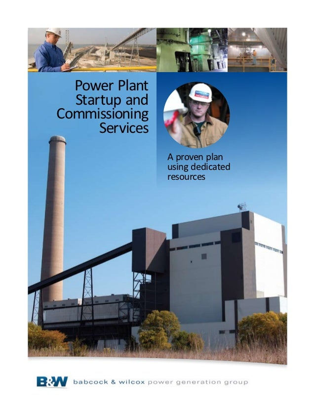 Power Plant  Startup andCommissioning      Services                 A proven plan                 using dedicated         ...