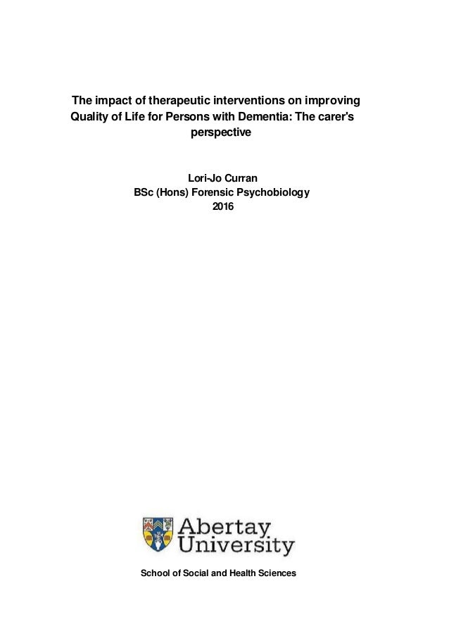 The impact of therapeutic interventions on improving Quality of Life for Persons with Dementia: The carer's perspective Lo...
