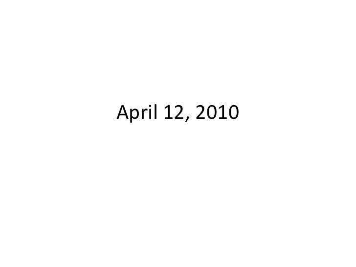April 12, 2010<br />