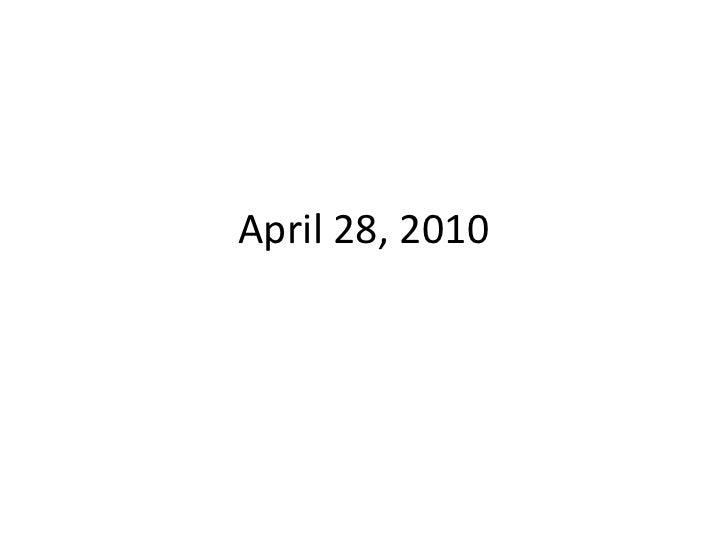 April 28, 2010<br />
