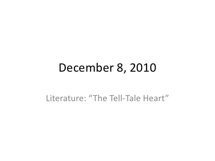 "December 8, 2010<br />Literature: ""The Tell-Tale Heart""<br />"