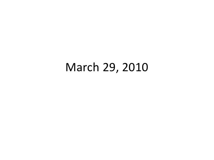 March 29, 2010<br />