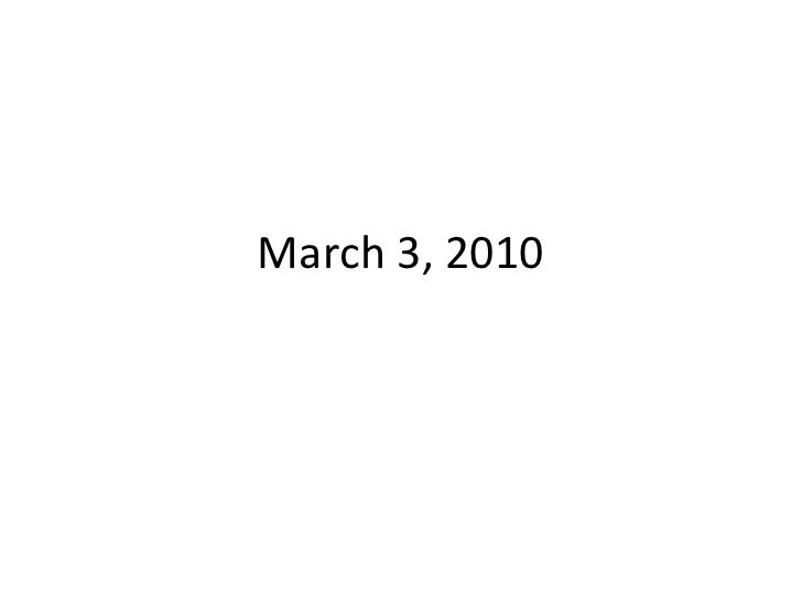March 3, 2010<br />