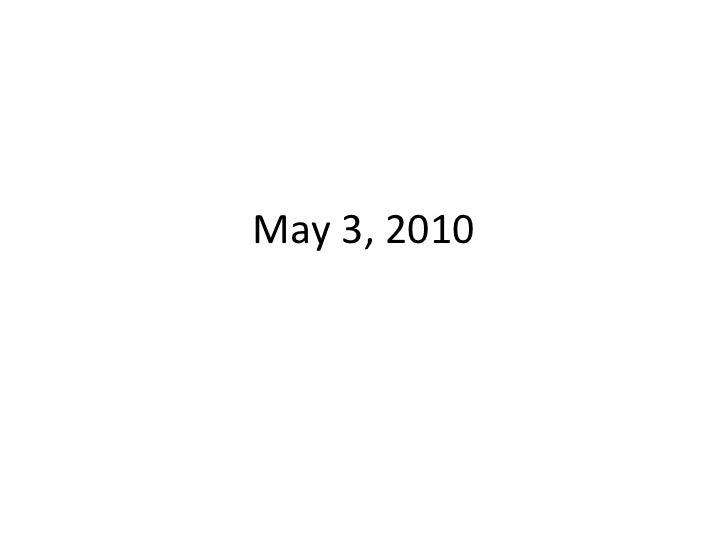 May 3, 2010<br />