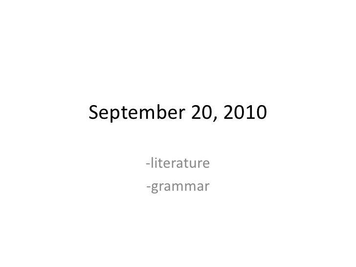 September 20, 2010<br />-literature<br />-grammar<br />