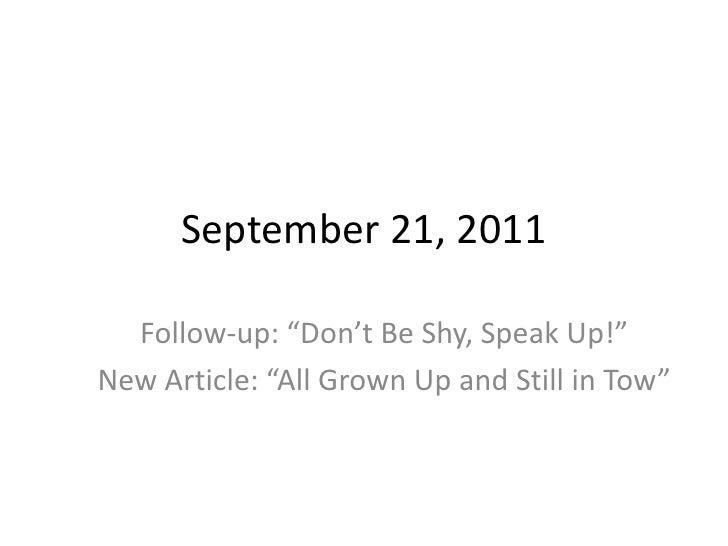 """September 21, 2011<br />Follow-up: """"Don't Be Shy, Speak Up!""""<br />New Article: """"All Grown Up and Still in Tow""""<br />"""