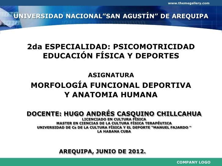 """www.themegallery.comUNIVERSIDAD NACIONAL""""SAN AGUSTÍN"""" DE AREQUIPA   2da ESPECIALIDAD: PSICOMOTRICIDAD      EDUCACIÓN FÍSIC..."""