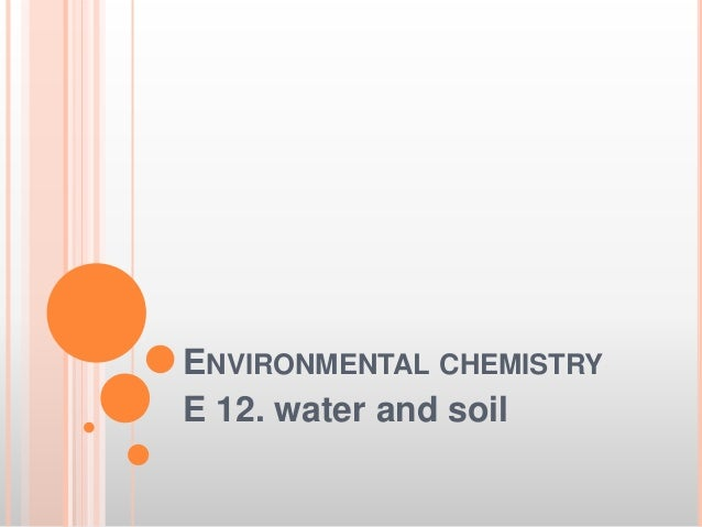 e environmental chemistry An introduction to environmental chemistry second edition je andrews, p brimblecombe, td jickells, ps liss and b reid school of environmental sciences.