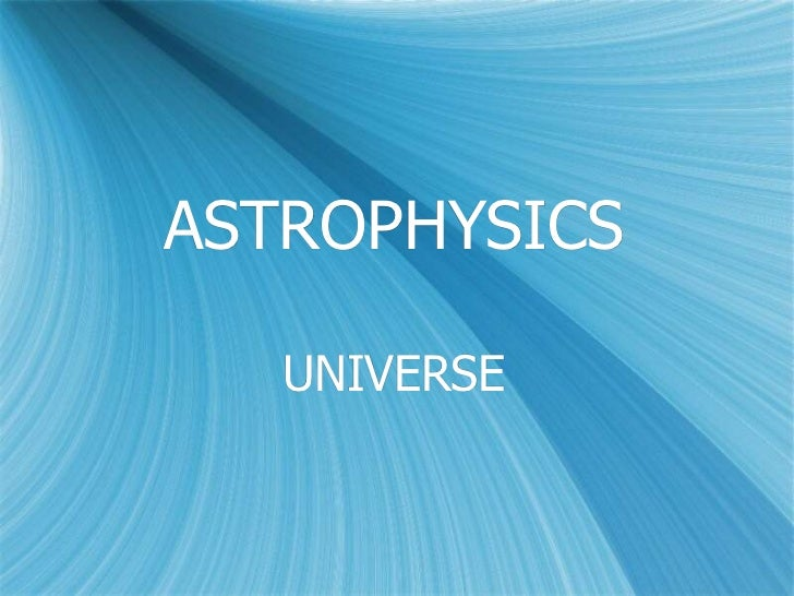 ASTROPHYSICS   UNIVERSE