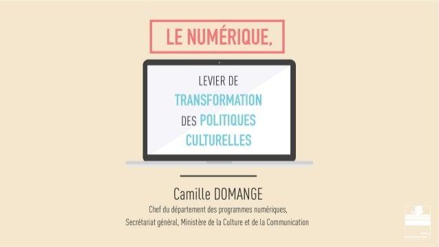 Stratégie numérique du ministère de la Culture et de la Communication, 2014, par Camille DOMANGE