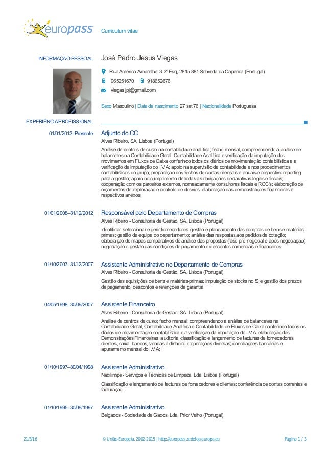 Curriculum vitae INFORMAÇÃO PESSOAL José Pedro Jesus Viegas Rua Américo Amarelhe, 3 3º Esq, 2815-881 Sobreda da Caparica (...