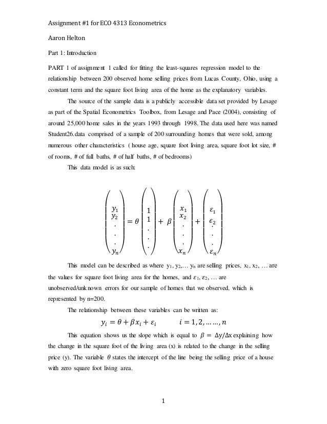 Assignment #1 for ECO 4313 Econometrics Aaron Helton 1 Part 1: Introduction PART 1 of assignment 1 called for fitting the ...