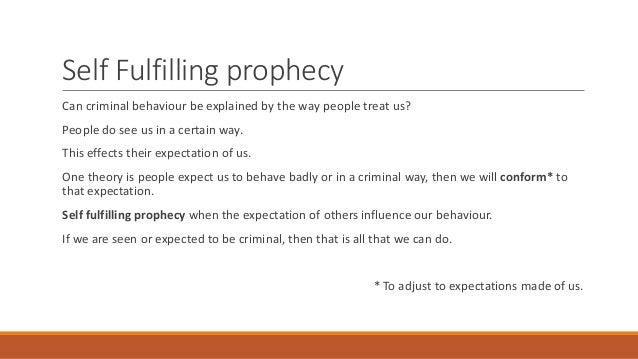E1a4 Self Fulfilling Prophecy As An Explanation For Criminality