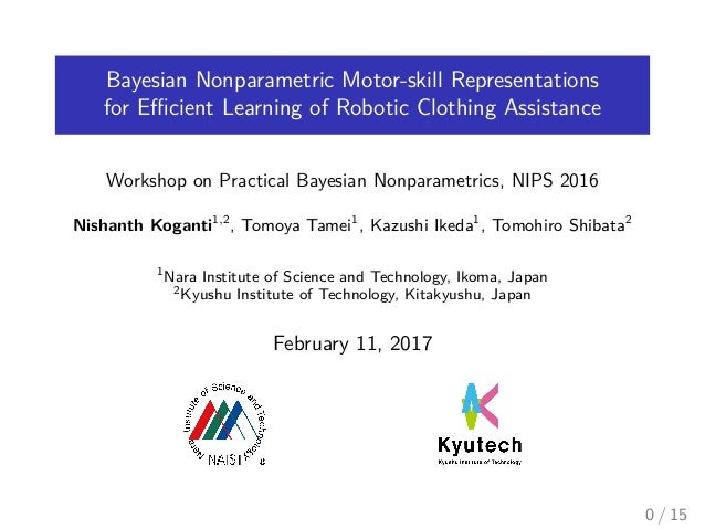 Bayesian Nonparametric Motor-skill Representations for Efficient Learning of Robotic Clothing Assistance Workshop on Practic...