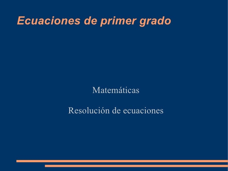 Ecuaciones de primer grado Matemáticas Resolución de ecuaciones