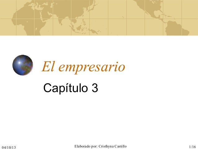 04/10/13 Elaborado por: Cristhyna Castillo 1/16 El empresario Capítulo 3