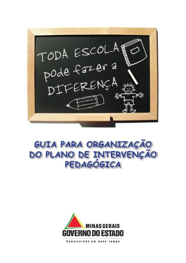 GUIA PARA ORGANIZAÇÃODO PLANO DE INTERVENÇÃO       PEDAGÓGICA