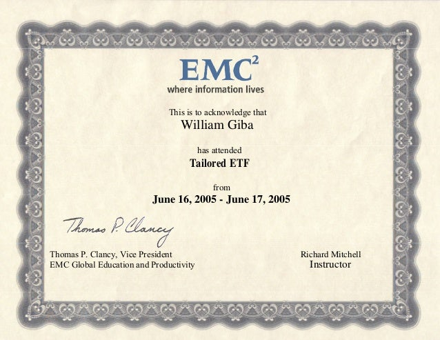 This is to acknowledge that William Giba has attended Tailored ETF from June 16, 2005 - June 17, 2005 Thomas P. Clancy, Vi...