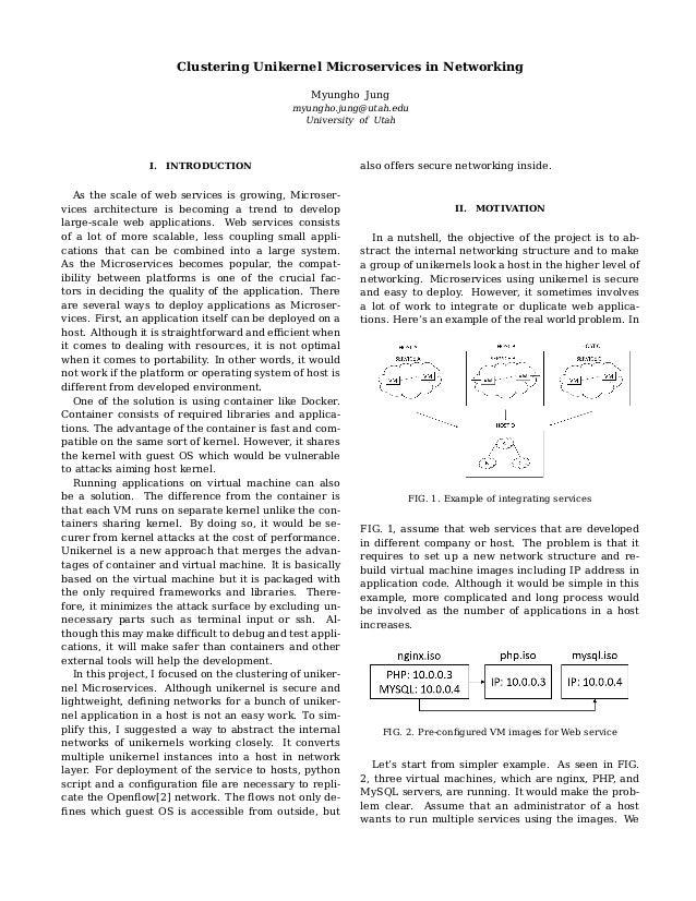 Clustering Unikernel Microservices in Networking Myungho Jung myungho.jung@utah.edu University of Utah I. INTRODUCTION As ...