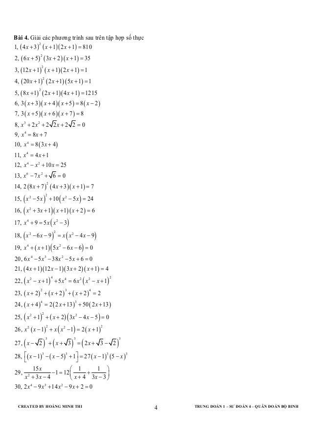 CREATED BY HOÀNG MINH THI TRUNG ĐOÀN 1 – SƯ ĐOÀN 4 – QUÂN ĐOÀN BỘ BINH4Bài 4. Giải các phương trình sau trên tập hợp số th...