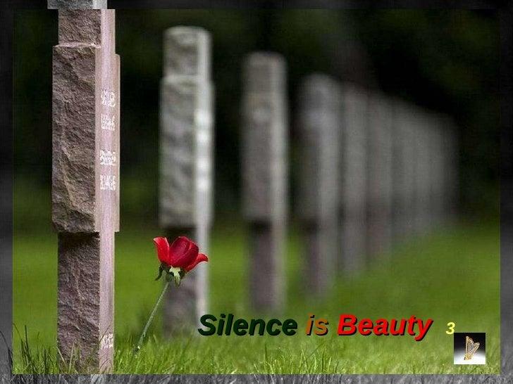 Silence  is  Beauty   3