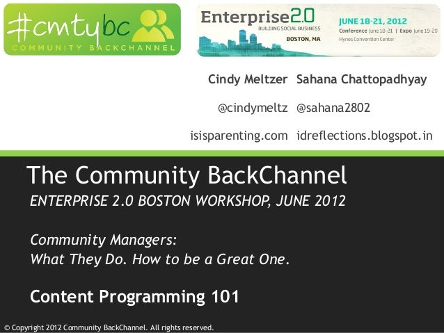 © Copyright 2012 Community BackChannel. All rights reserved. The Community BackChannel ENTERPRISE 2.0 BOSTON WORKSHOP, JUN...